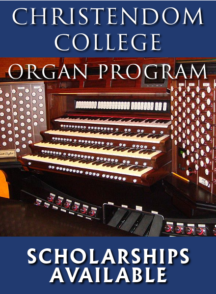 Christendom College Organ Scholarships